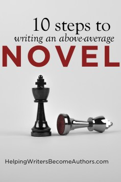 10 STEPS TO WRITING AN ABOVE-AVERAGE NOVEL