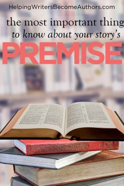 The Main Reason Your Story's Premise Is Important