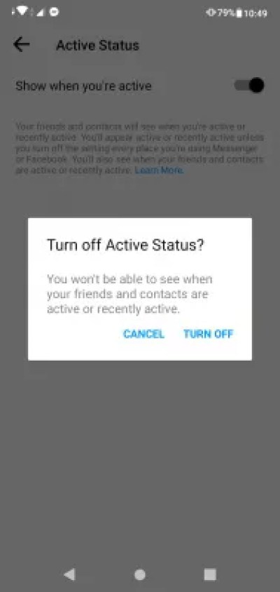 How to appear offline on Facebook app and Messenger? : In active status menu, turn off show when you're active option