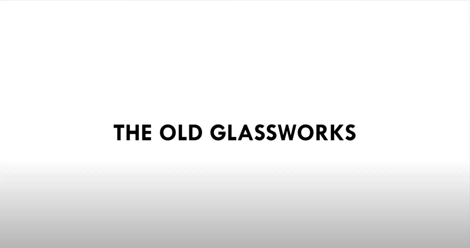 The Old Glassworks