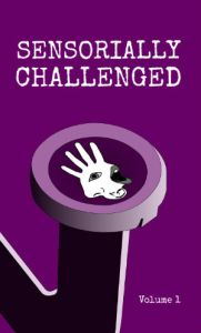 Book Cover: Sensorially Challenged - Volume 1