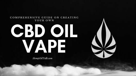Comprehensive Guide on How to Create Your Own CBD Vape Juice/ E-Liquid 1
