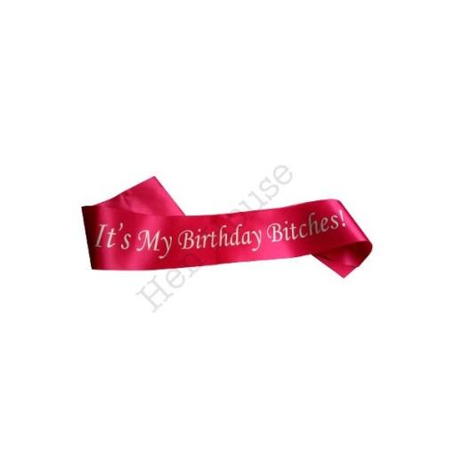 It's My Birthday Bitches! Sash Pink
