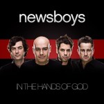 Newsboys – In The Hands of God