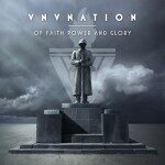 VNV Nation – Of Faith Power and Glory