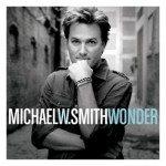 Michael W. Smith – Wonder