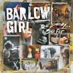 BarlowGirl – Our Journey so Far