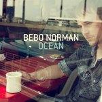 Bebo Norman – Ocean