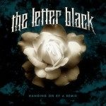 The Letter Black – Hanging on by a Remix