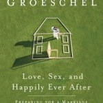 Craig Groeschel – Love, Sex and Happily Ever After
