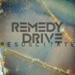 Remedy Drive – Resuscitate
