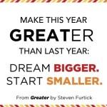 Steven Furtick – This Year: Dream Bigger, Start Smaller