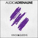audio adrenaline kings queens