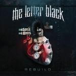 the letter black rebuild