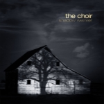 The Choir – Shadow Weaver