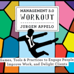 Jurgen Appelo – Management 3.0 Workout: Games, Tools & Practices to Engage People, Improve Work, and Delight Clients