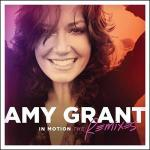 Amy Grant – In Motion (The Remixes)