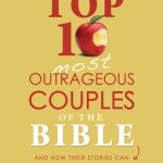 David Clarke – The Top 10 Most Outrageous Couples of the Bible