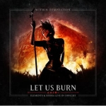 Within Temptation – Let Us Burn – Elements & Hydra Live In Concert