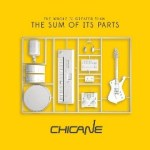 Chicane – The Sum of Its Parts