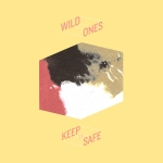 Wild Ones – Keep it Safe
