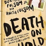 Burton W. Folsom & Anita Folsom – Death on Hold: A Prisoner's Desperate Prayer and the Unlikely Family Who Became God's Answer