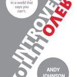 Andy Johnson – Introvert Revolution: Leading Authentically in a World That Says You Can't