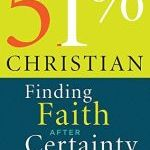 Mark Stenberg – 51% Christianity: Finding Faith after Certainty