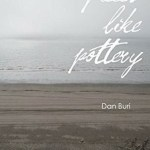 Dan Buri – Pieces Like Pottery