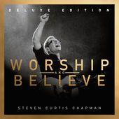 steven curtis chapman worship believe