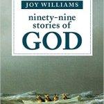 Joy Williams – Ninety-Nine Stories of God