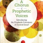 Mark McEntire – A Chorus of Prophetic Voices: Introducing the Prophetic Literature of Ancient Israel