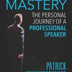 Patrick Schwerdtfeger – Keynote Mastery: The Personal Journey of a Professional Speaker