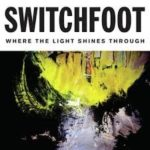 switchfoot light shines through