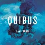 Quibus – Save Some