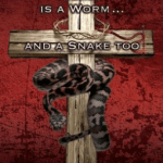 Kendall T Shoulders – Jesus (Yeshua) is a Worm…and a Snake Too, Among Other Things