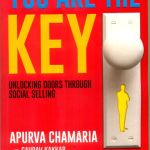 Apurva Chamaria – You Are The Key: Unlocking Doors Through Social Selling