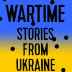 Tim Judah – In Wartime: Stories from Ukraine