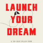 Dale Partridge – Launch Your Dream: A 30-Day Plan for Turning Your Passion into Your Profession
