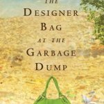 Jackie Macgirvin – The Designer Bag at the Garbage Dump: A Novel