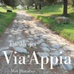Fik Meijer – Via Appia : met Horatius langs de koningin der wegen