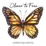 Christine Denté – Closer To Free