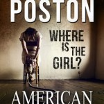 Jeffrey Poston – American Terrorist: Where is the Girl?