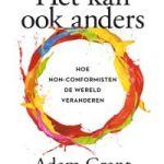 Adam Grant – Het kan ook anders: hoe non-conformisten de wereld veranderen