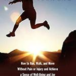 Mark Cucuzzella –  Run for Your Life: How to Run, Walk, and Move Without Pain or Injury and Achieve a Sense of Well-Being and Joy