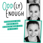 Carolanne Miljavac – Odd(ly) Enough – Standing Out When the World Begs You To Fit In