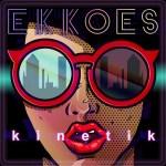 Ekkoes – Kinetik