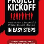 Hassan Osman – Project Kickoff: How to Run a Successful Project Kickoff Meeting in Easy Steps