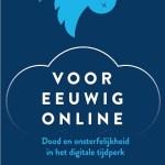 Giovanni Ziccardi – Voor eeuwig online : dood en onsterfelijkheid in het digitale tijdperk