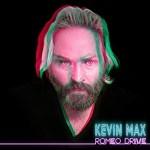 Kevin Max – Romeo Drive